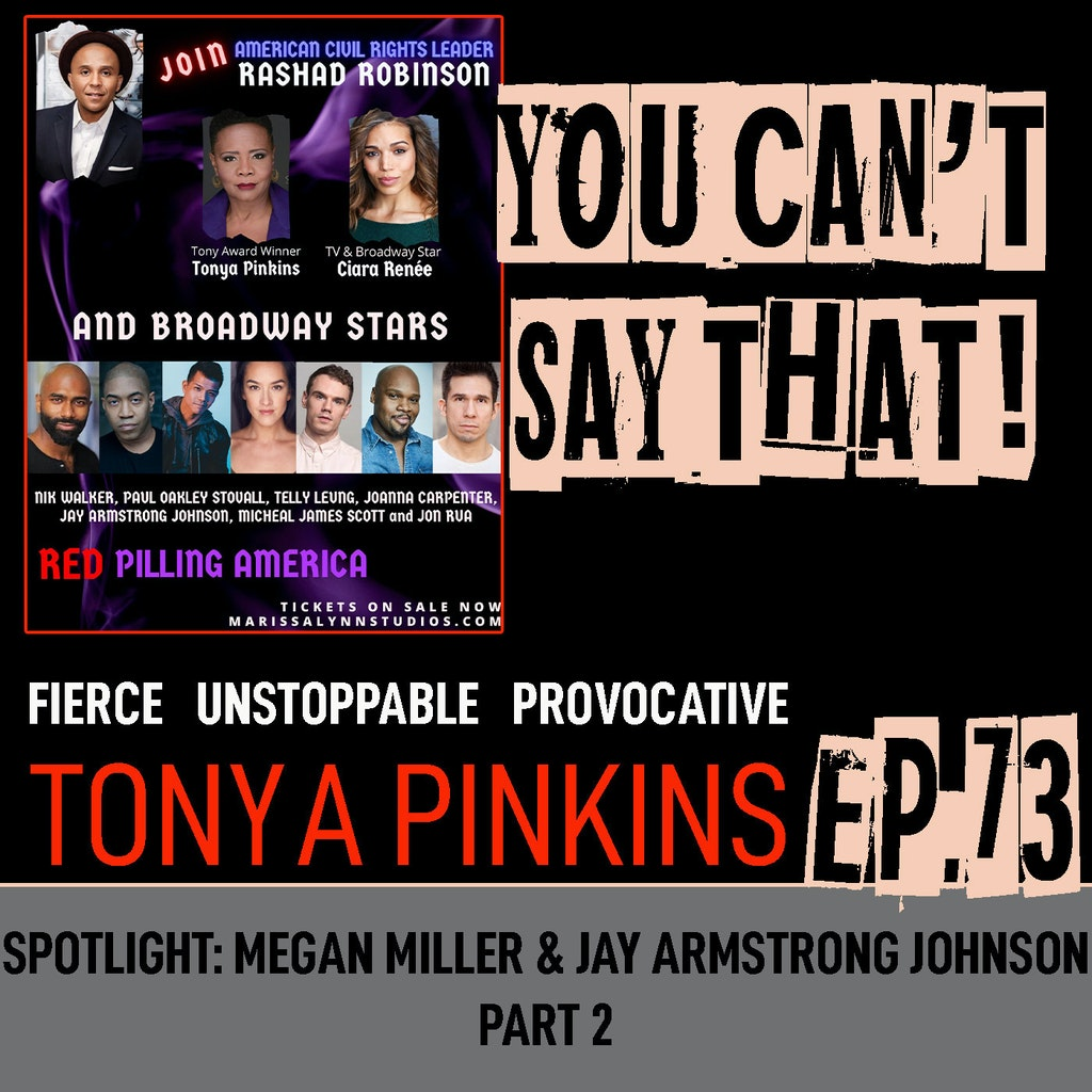 You Can't Say That! - Ep73 - SPOTLIGHT: Red Pilling America with Jay Armstrong John and Meagan Miller (Part 2)