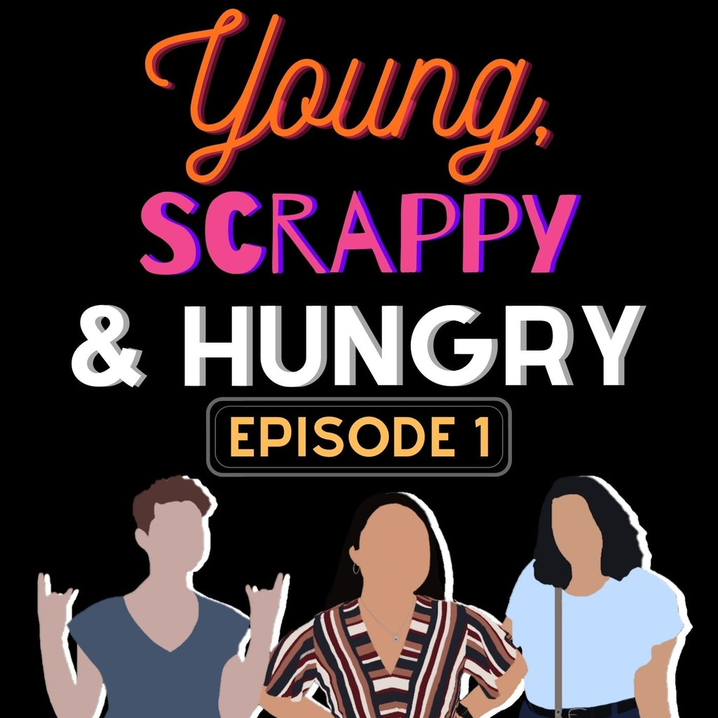 Young, Scrappy & Hungry - Episode 1 - Meet the Hosts