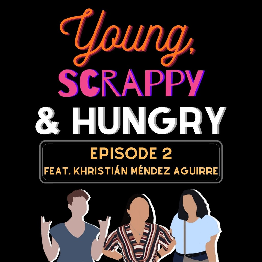 Young, Scrappy & Hungry - Episode 2 - Uncertainty (featuring Khristián Méndez Aguirre)
