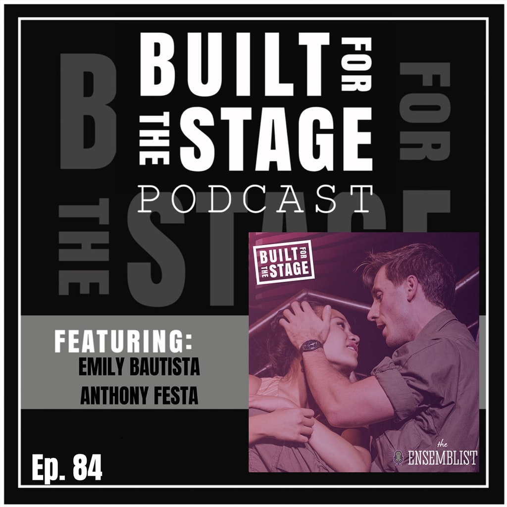 Built For The Stage - #84 - Anthony Festa & Emily Bautista - MISS SAIGON