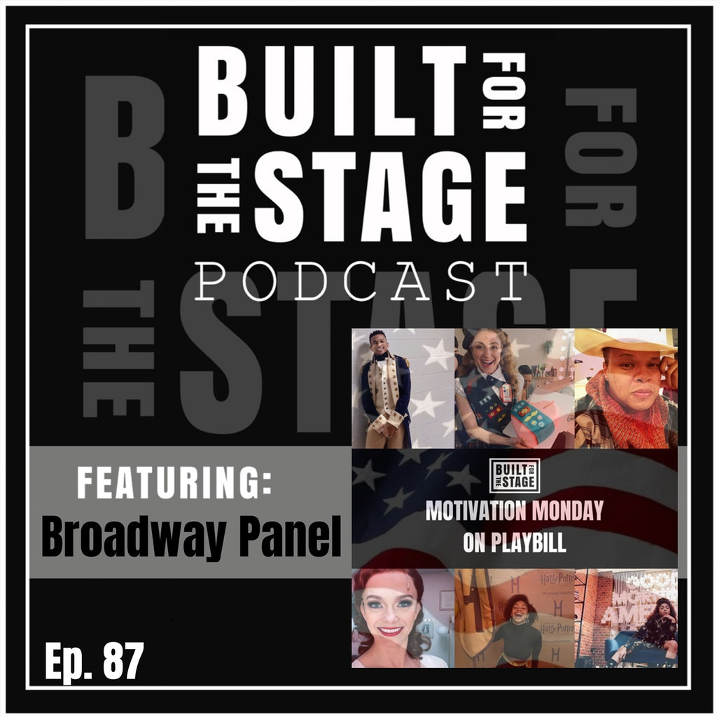 Built For The Stage Podcast - #87 - Broadway Panel - Dana Steingold, Nadia Brown, Gabe Hyman, Jerusha Cavazos, Jennifer Noble, Will Mann, Mo Brady