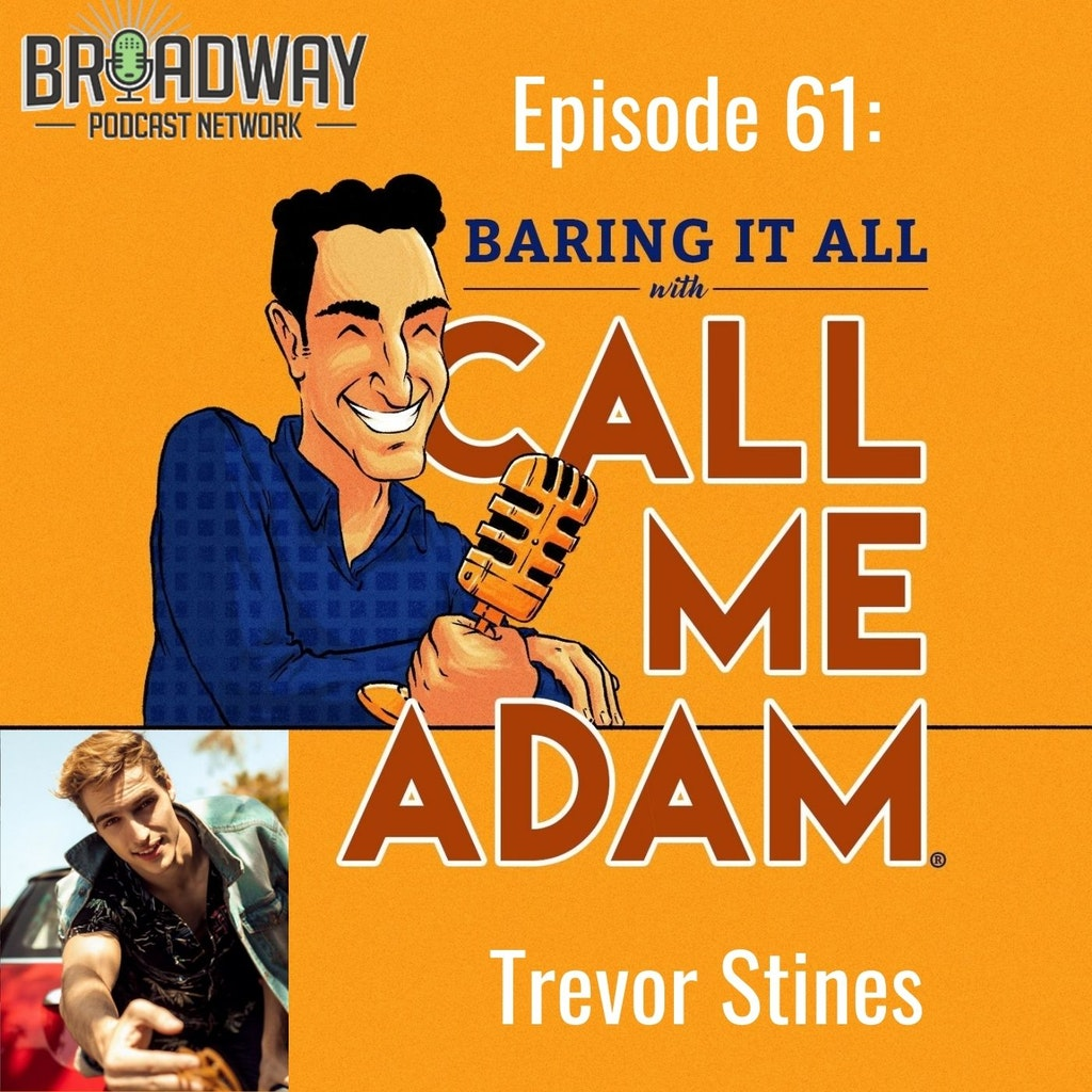 Baring It All with Call Me Adam - Episode #61: Trevor Stines Interview