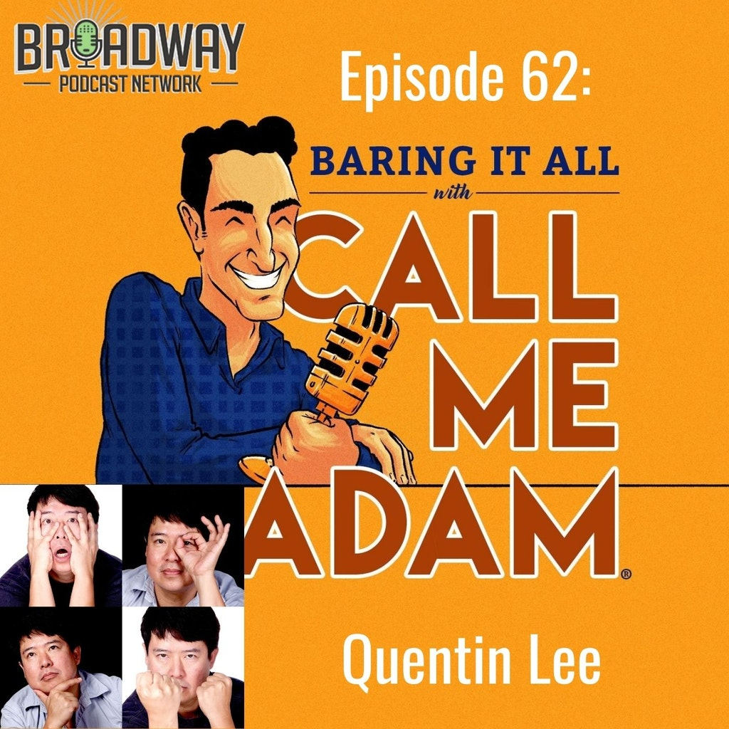 Baring It All with Call Me Adam - Episode #62: Quentin Lee Interview