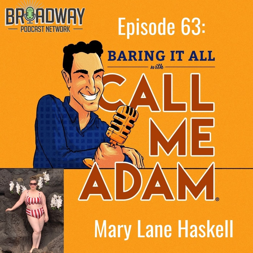 Baring It All with Call Me Adam - Episode #63: Mary Lane Haskell RETURNS
