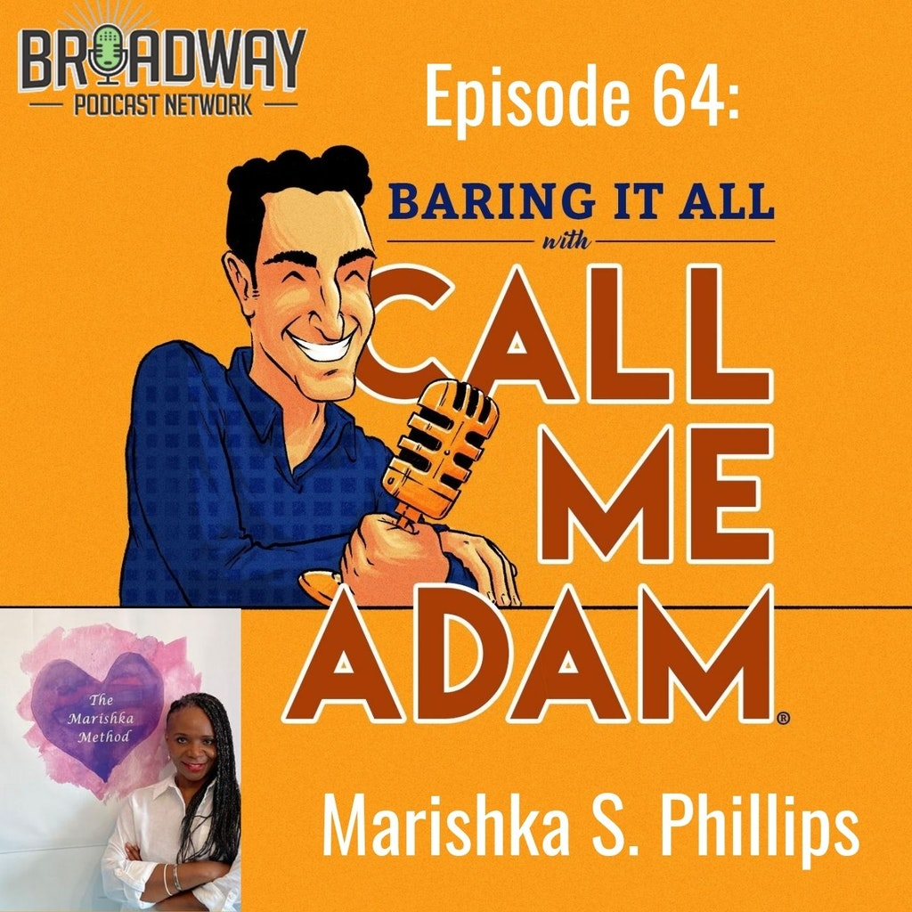 Baring It All with Call Me Adam - Episode #64: Marishka S. Phillips Interview