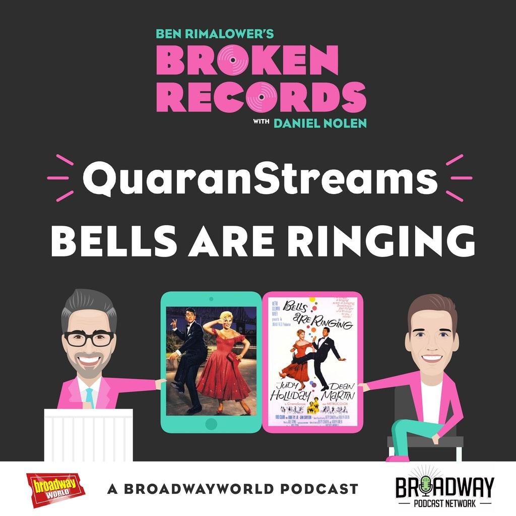 Ben Rimalower's Broken Records - Episode 46: QuaranStreams (Bells Are Ringing)