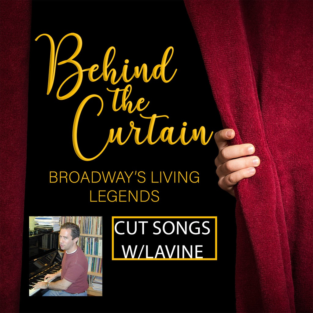 Behind the Curtain: Broadway's Living Legends - #244 CUT AND OBSCURE SONGS WITH MICHAEL LAVINE