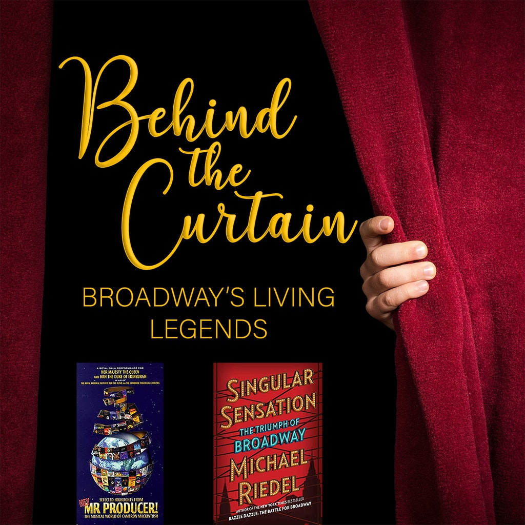 Behind the Curtain: Broadway's Living Legends - Our Favorite Things #242: Hey, Mr. Producer