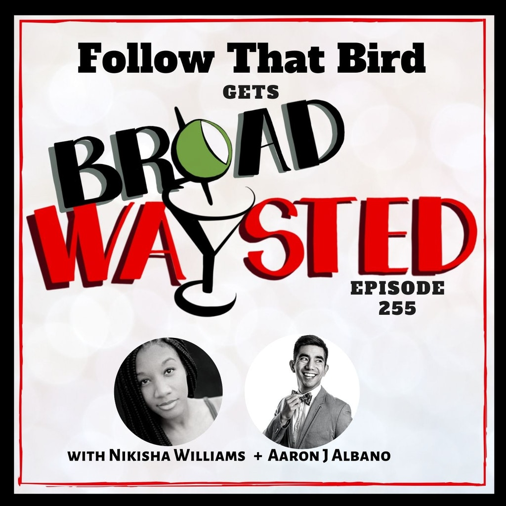 Broadwaysted - Episode 255: Follow That Bird gets Broadwaysted!