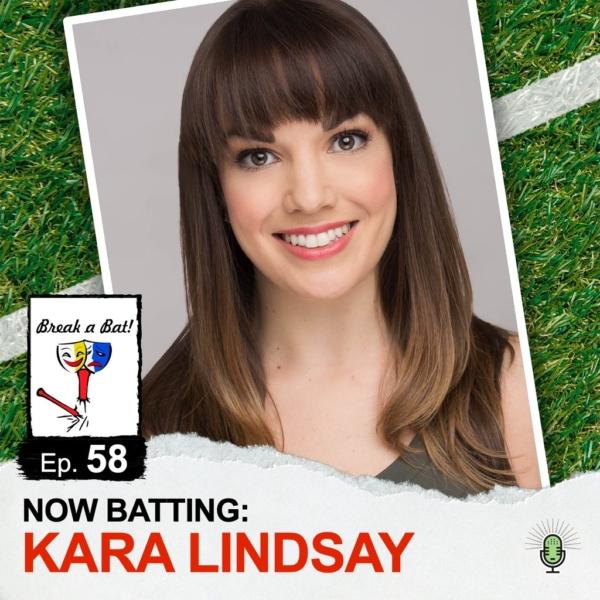 Break A Bat! - #58 - Now Batting: Kara Lindsay