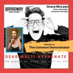 Dear Multi-Hyphenate Ep32 Grace McLean