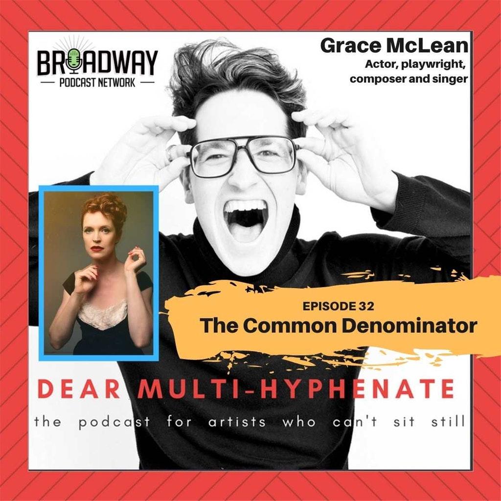 Dear Multi-Hyphenate Ep32 Grace McLean