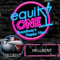 Equity One: Broadway's Happy Hour - Ep. 52: HELLBENT Movie Review