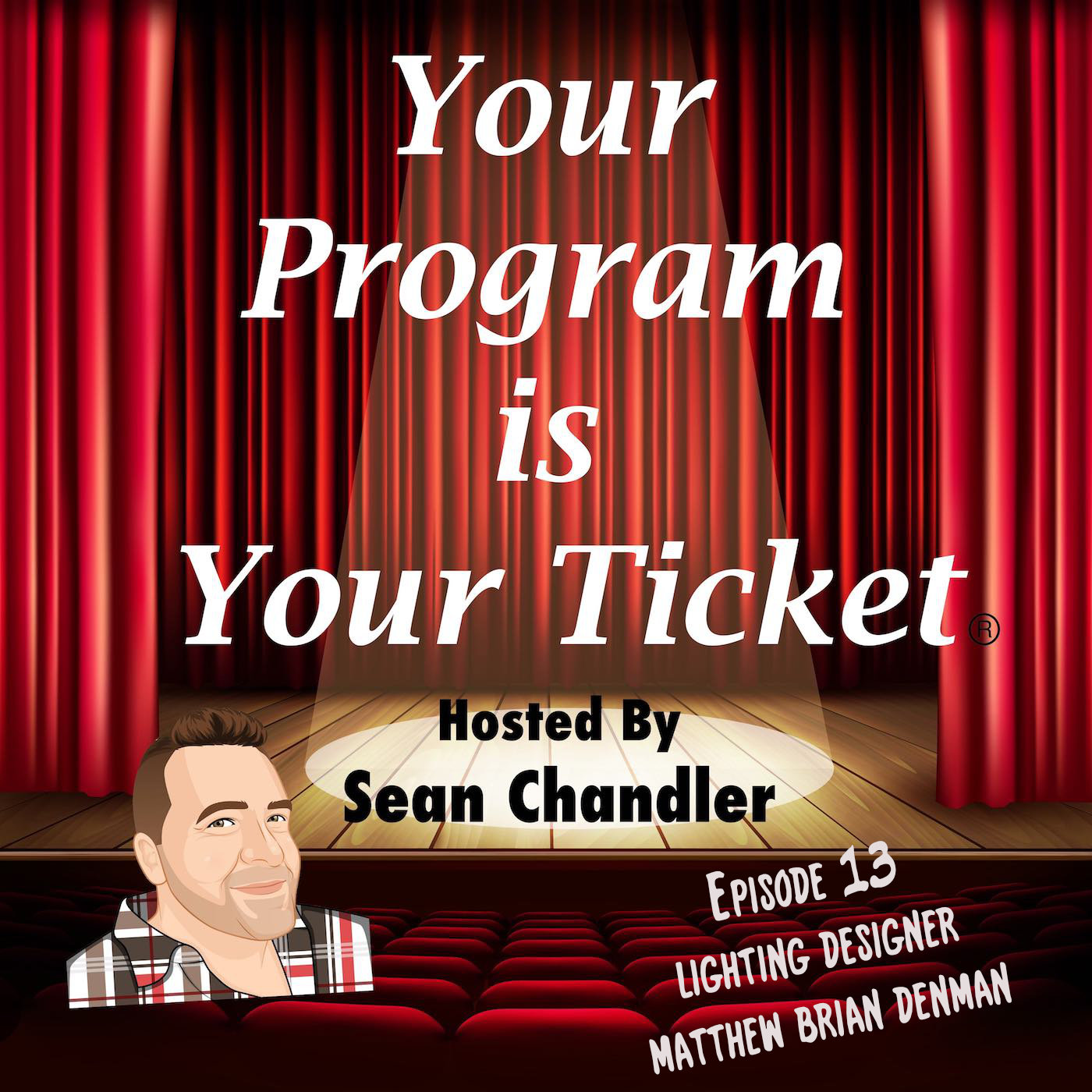 Ep 13 Your Program Is Your Ticket Logo Registered Trademark