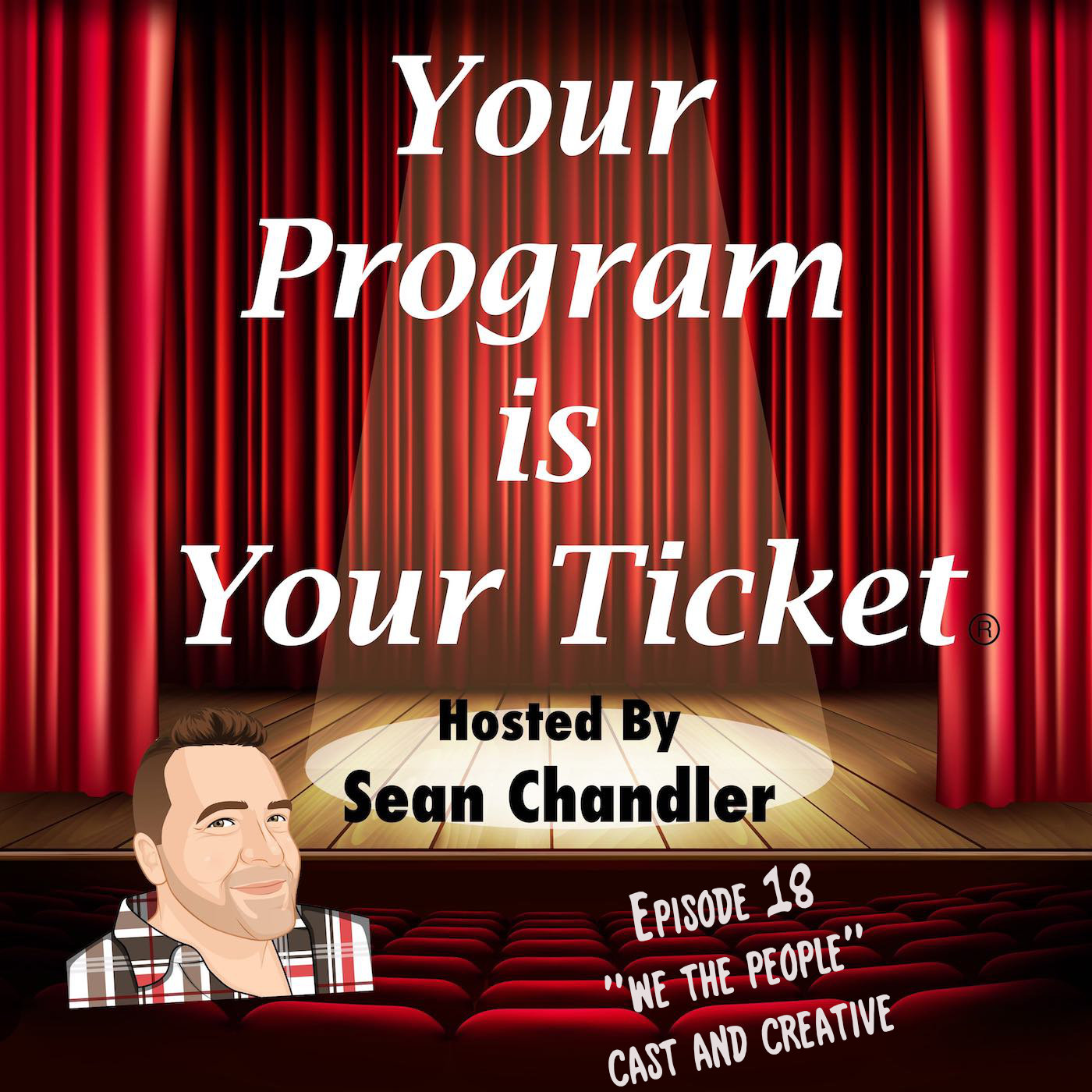 Ep 18 Your Program Is Your Ticket Logo Registered Trademark
