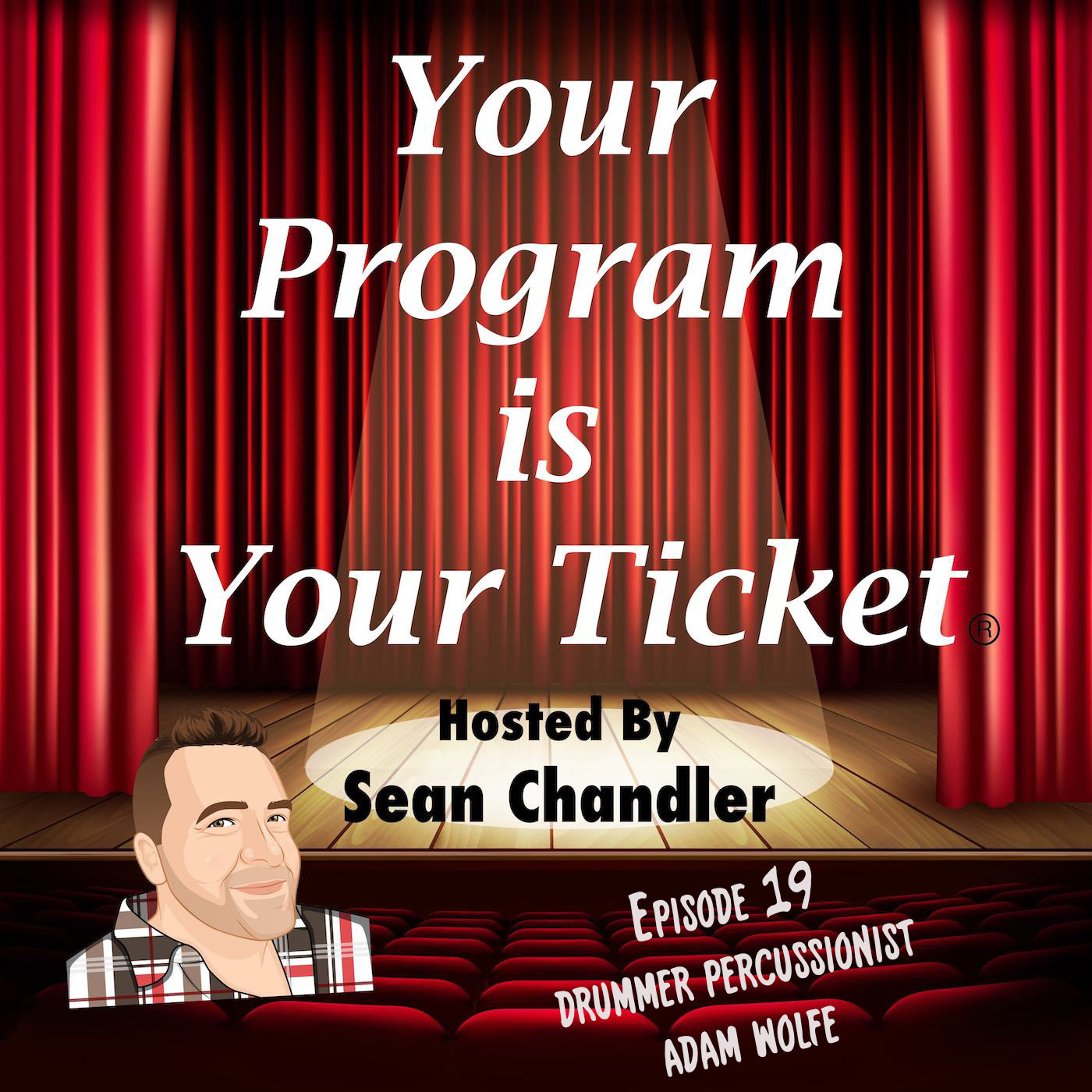 Ep 19 Your Program Is Your Ticket Logo Registered Trademark