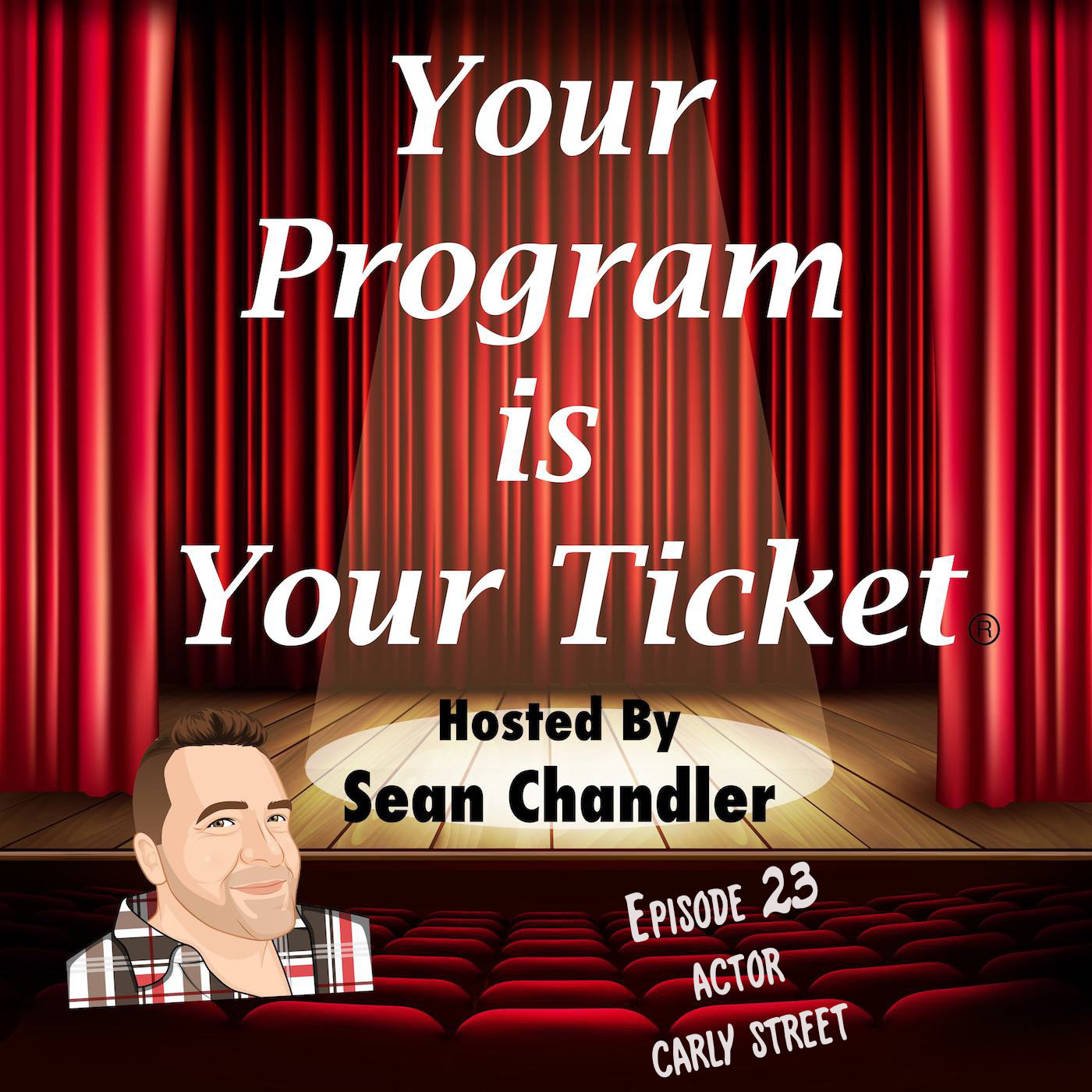 Ep 23 Your Program Is Your Ticket Logo Registered Trademark