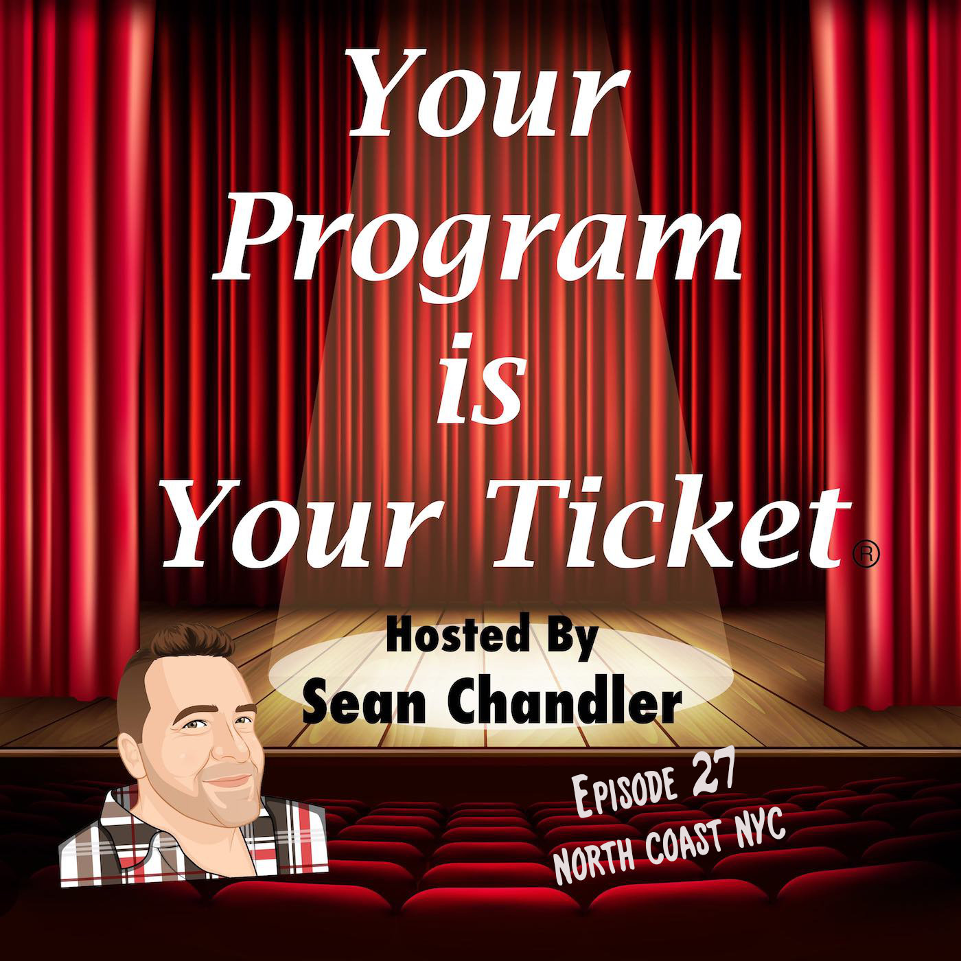 Ep 27 Your Program Is Your Ticket Logo Registered Trademark