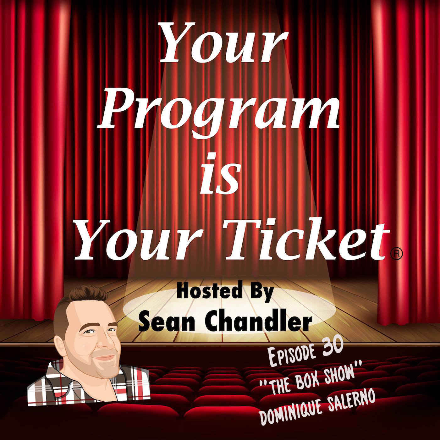 Ep 30 Your Program Is Your Ticket Logo Registered Trademark