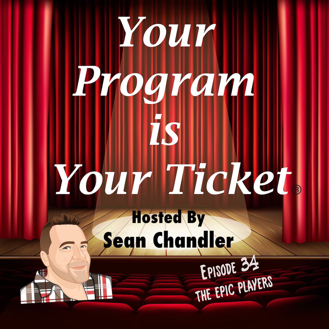 Ep 34 Your Program Is Your Ticket Logo Registered Trademark