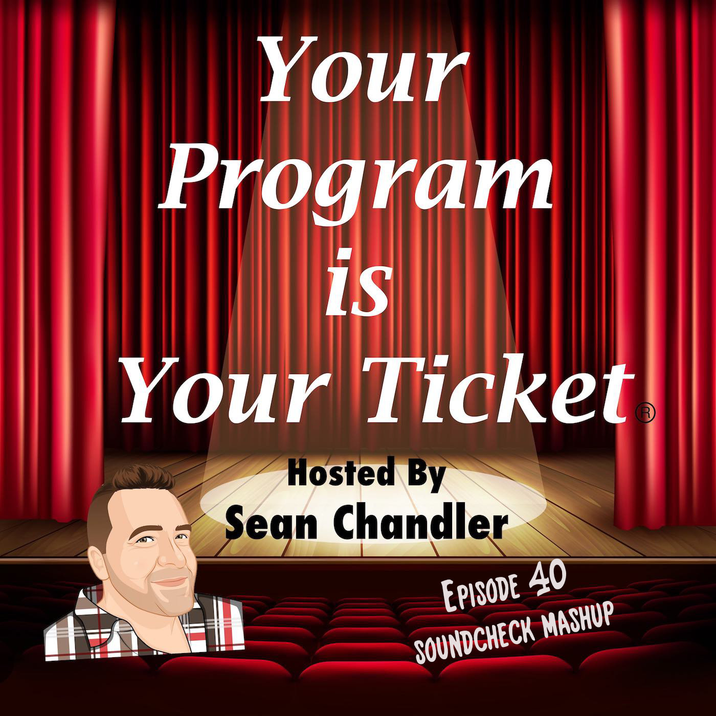 Ep 40 Your Program Is Your Ticket Logo Registered Trademark