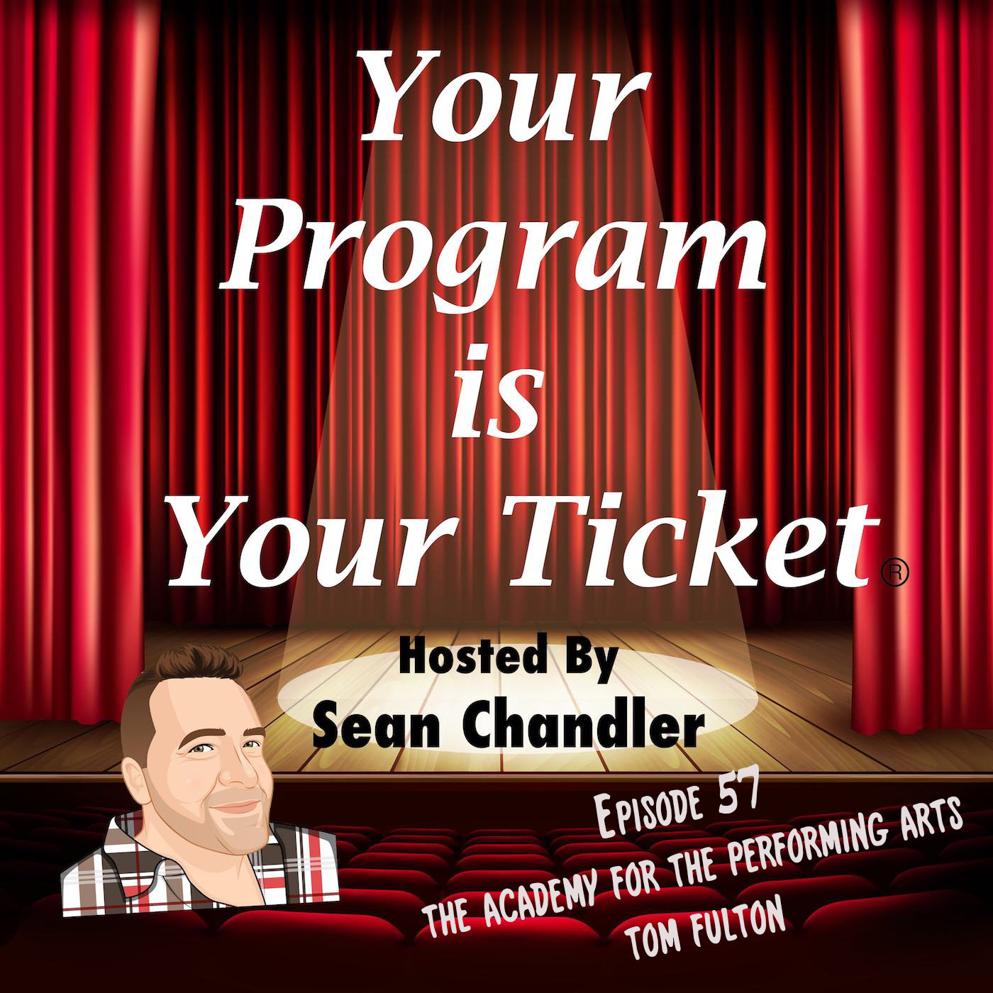 Ep 57 Your Program Is Your Ticket Logo Registered Trademark