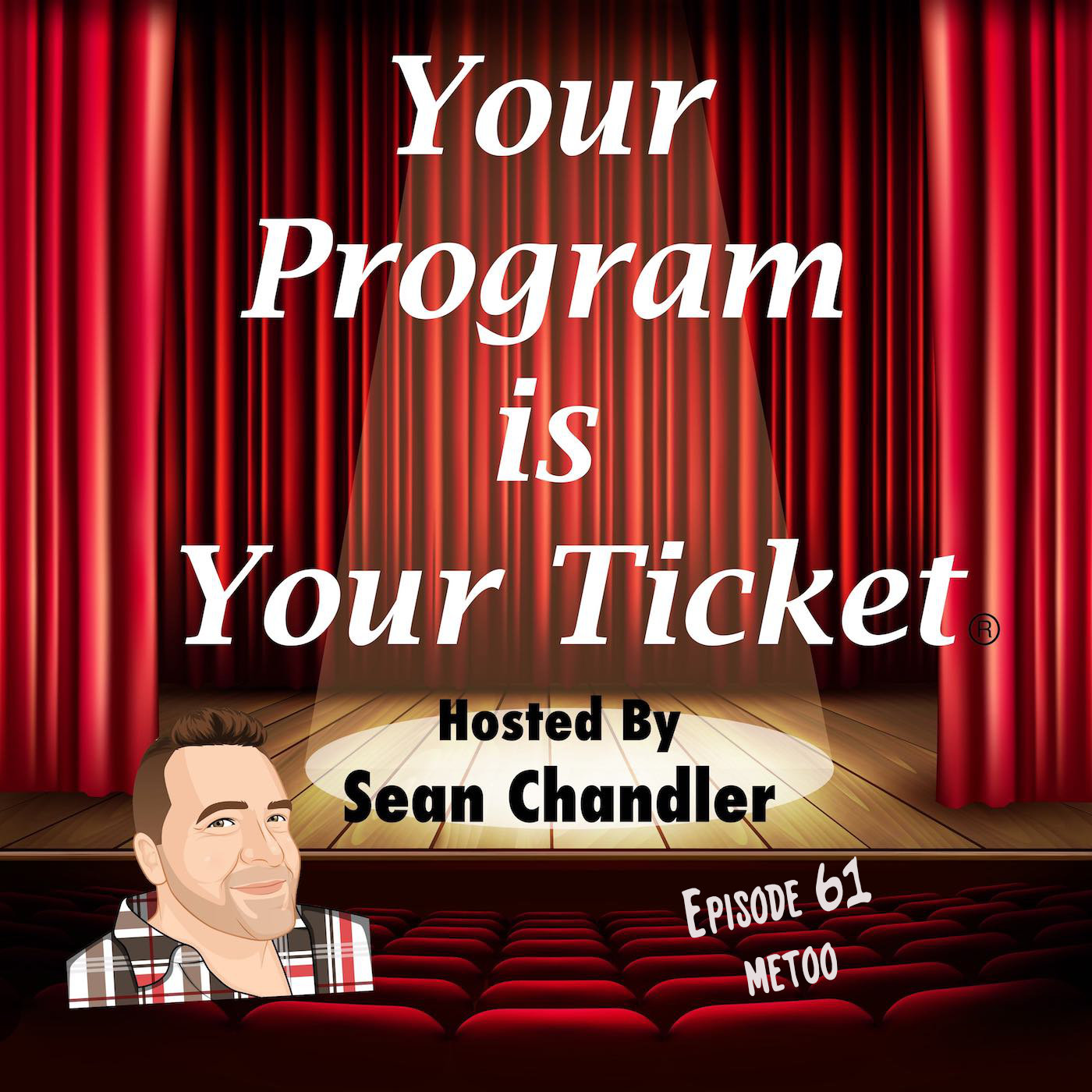 Ep 61 Your Program Is Your Ticket Logo Registered Trademark