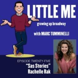 LITTLE ME: Growing Up Broadway - EP25 - Rachelle Rak - SAS Stories