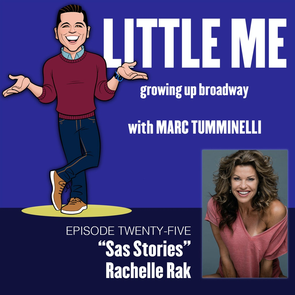 LITTLE ME: Growing Up Broadway - EP25 - Rachelle Rak - SAS Stories