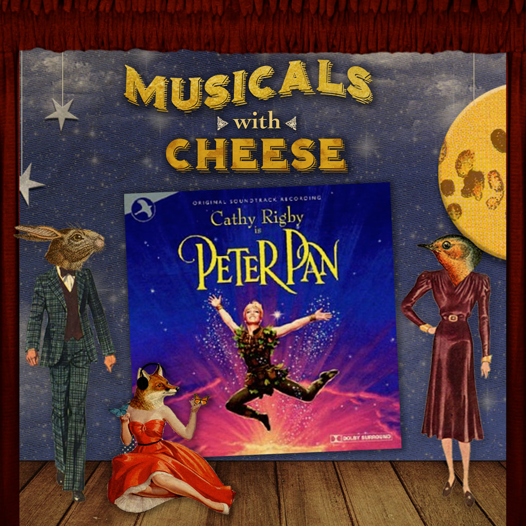 Musicals with Cheese - #117 Peter Pan