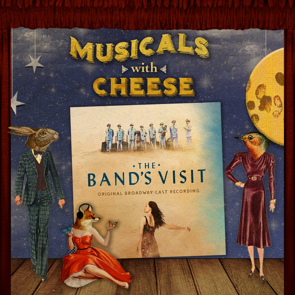 Musicals with Cheese - #114 The Band's Visit