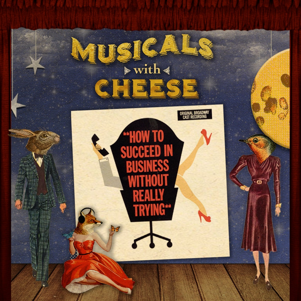 Musicals with Cheese - #115 How to Succeed in Business Without Really Trying