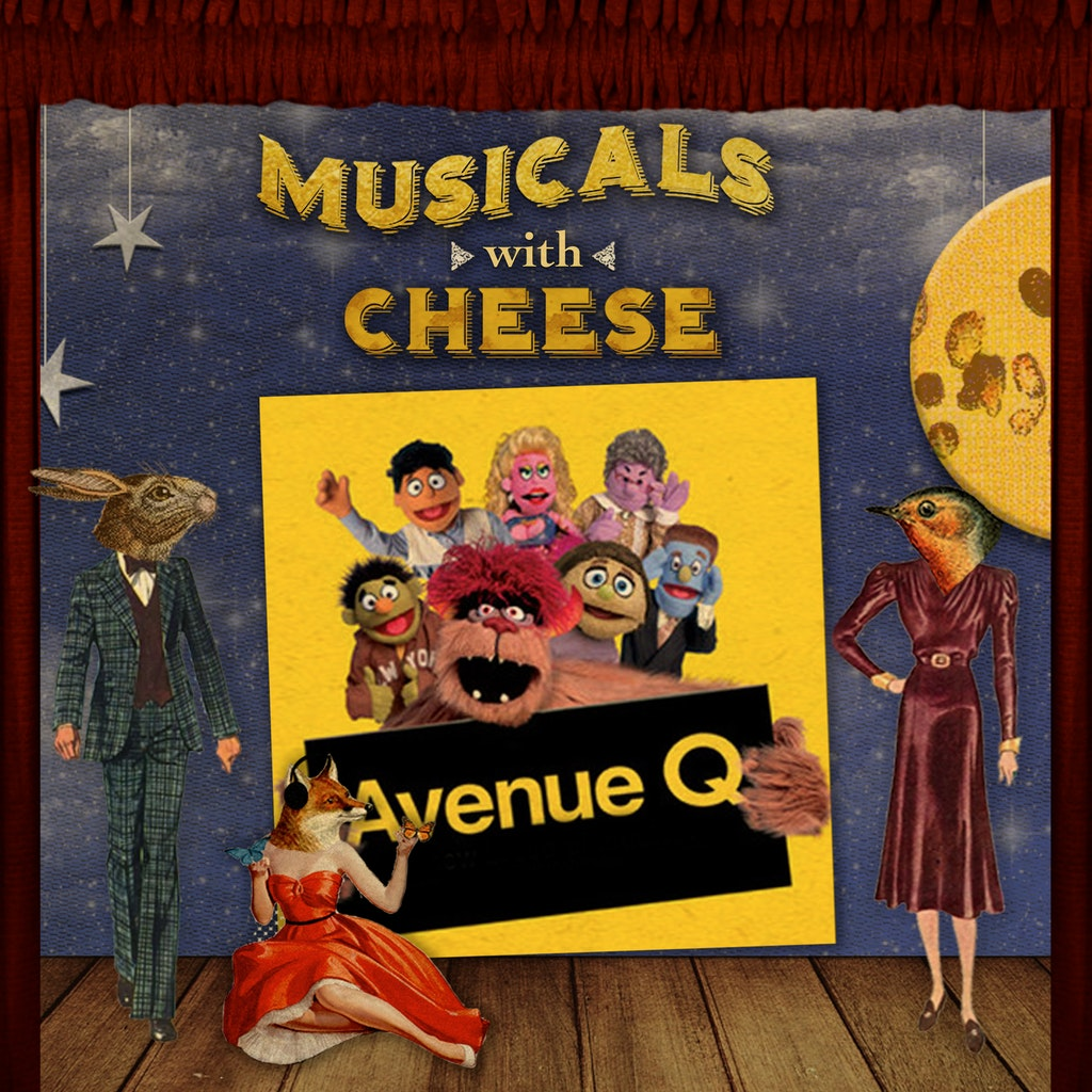 Musicals with Cheese - #116 Avenue Q