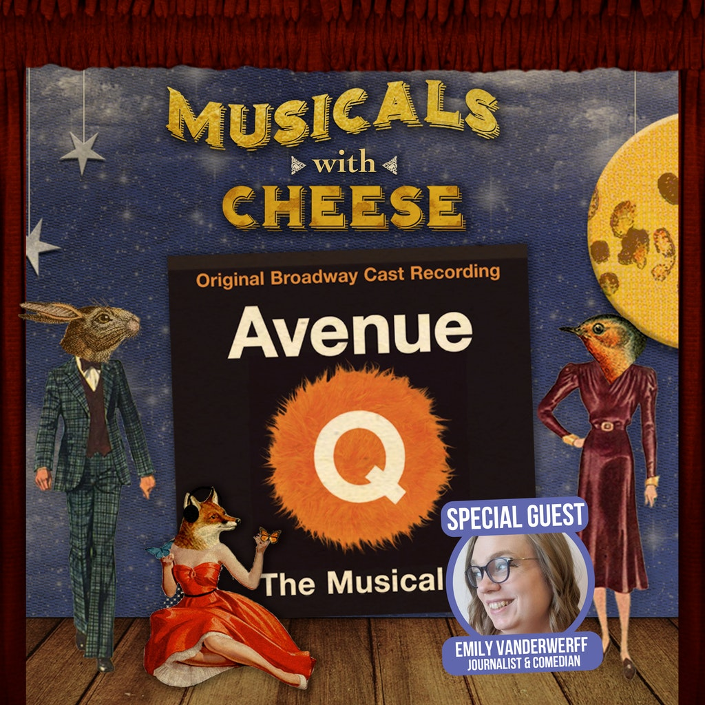 Musicals with Cheese - BONUS - Avenue Q with Emily Vanderwerff
