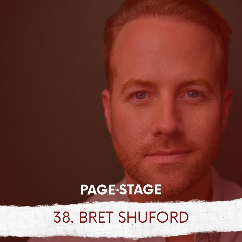 Page to Stage with Mary Dina - 38 - Bret Shuford