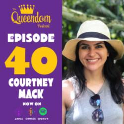 Episode 40 - Courtney Mack