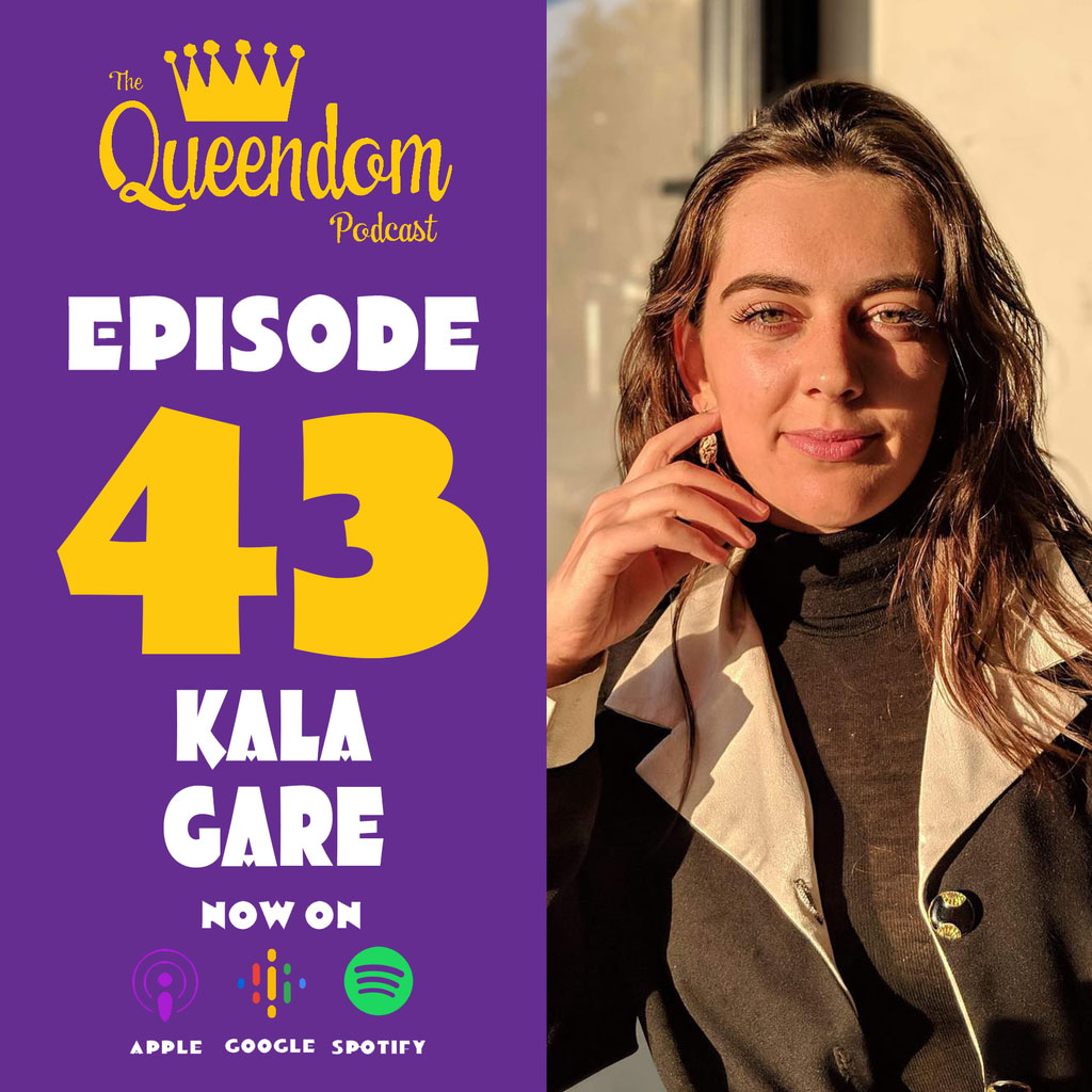 The Queendom Podcast - Episode 43 - Kala Gare