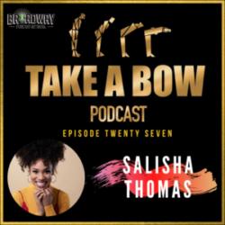 "Take A Bow - #27 - The ""Beautiful' intuition of Salisha Thomas"
