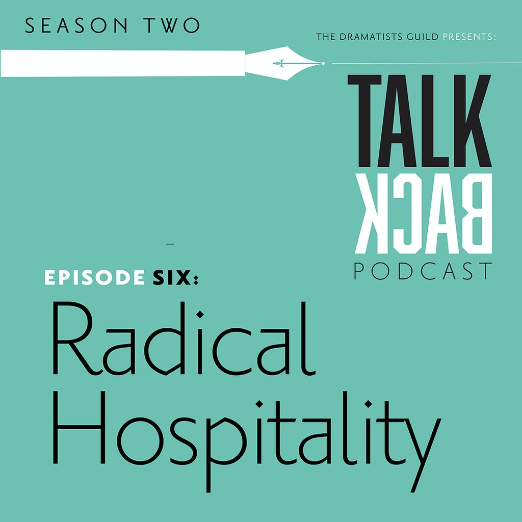 TALKBACK (Dramatists Guild) - S2 #6 Robert and Charles talk about Radical Hospitality