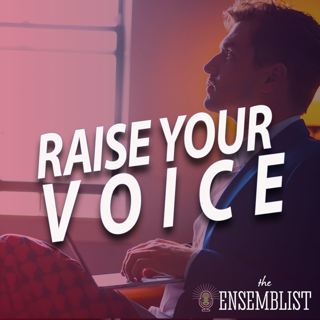The Ensemblist - #410 - Raise Your Voice (Election Day, feat. Brandon Victor Dixon, Elliott Mattox, Ashley Monet, Ryan Vasquez)
