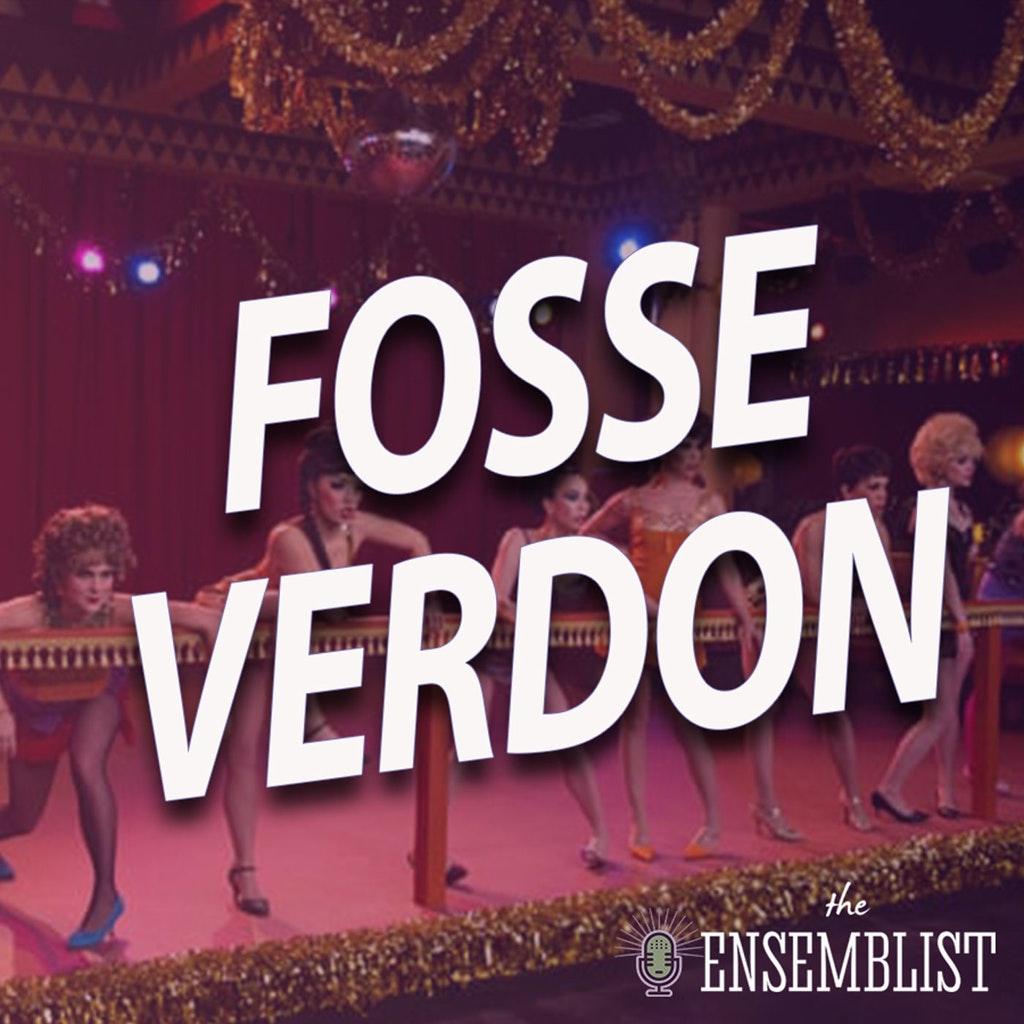 The Ensemblist - #411 - Fosse/Verdon (Episode 1)