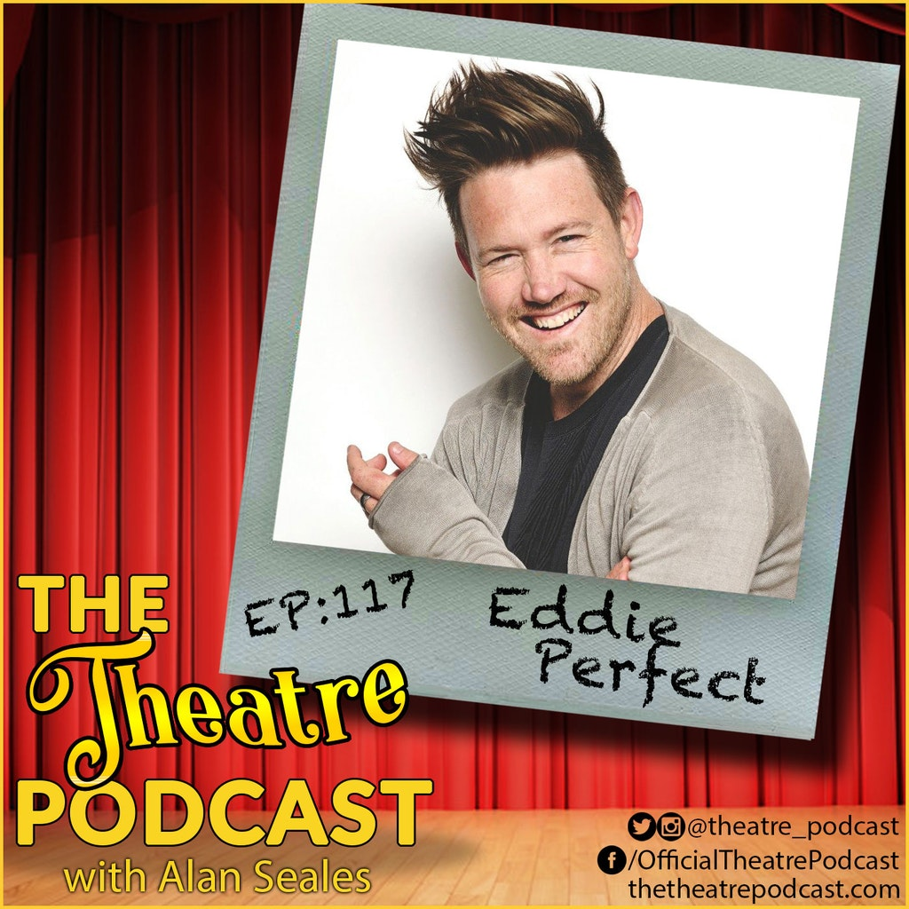 The Theatre The Theatre Podcast with Alan Seales - Ep117 - Eddie Perfect: Beetlejuice, King Kong Podcast with Alan Seales - Ep117