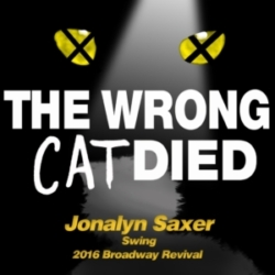 The Wrong Cat Died - Ep29 - Jonalyn Saxer, Swing from the 2016 Broadway Revival