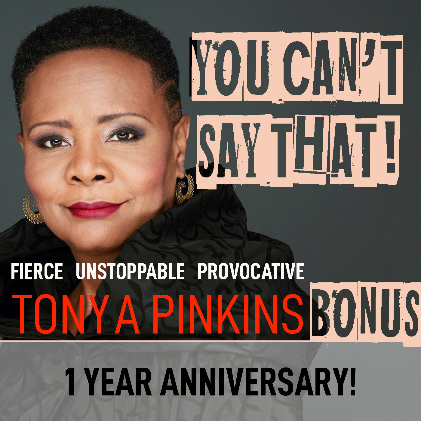 BONUS - Celebrating ONE YEAR of You Can't Say That!