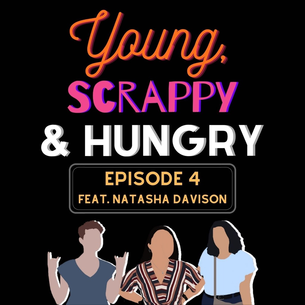Young, Scrappy & Hungry - Episode 4 - Connectivity (feat. Natasha Davison)