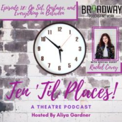 Ten Til Places - Episode 18: On Set, Onstage, and Everything in Between