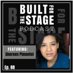 Built For The Stage Podcast - #88 - Shereen Pimentel - WEST SIDE STORY
