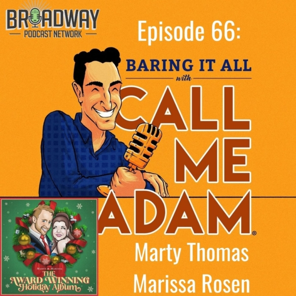 Baring It All with Call Me Adam - Episode #66: Marty Thomas and Marissa Rosen