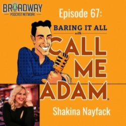 Baring It All with Call Me Adam - Episode #67: Shakina Nayfack Interview