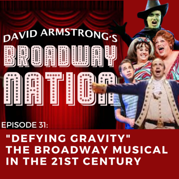 """Broadway Nation - Episode 31:""""Defying Gravity"""" - The Broadway Musical in the 21st Century"""